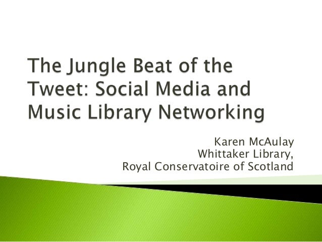 Karen McAulayWhittaker Library,Royal Conservatoire of Scotland