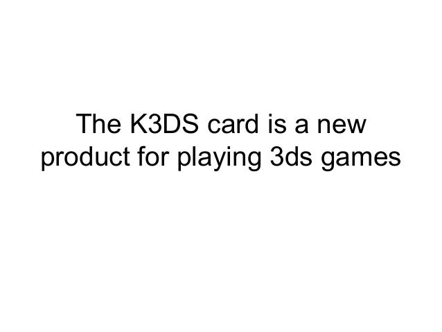 The k3ds card is a new product for playing 3ds games