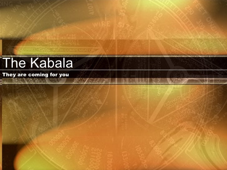 The Kabala  They are coming for you