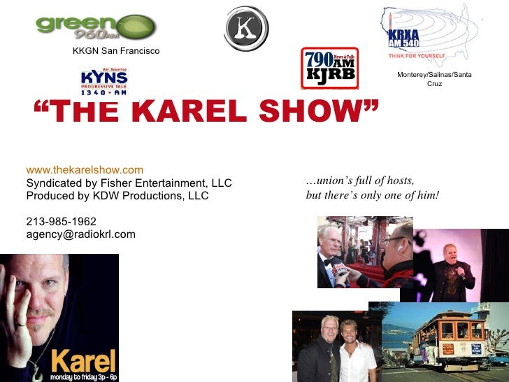 """"""" THE KAREL SHOW""""  www.thekarelshow.com Syndicated by Fisher Entertainment, LLC Produced by KDW Productions, LLC 213-985-1..."""