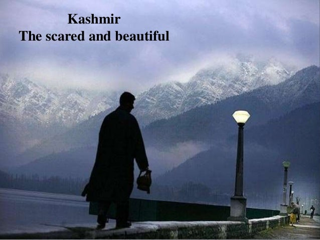KashmirThe scared and beautiful                           1