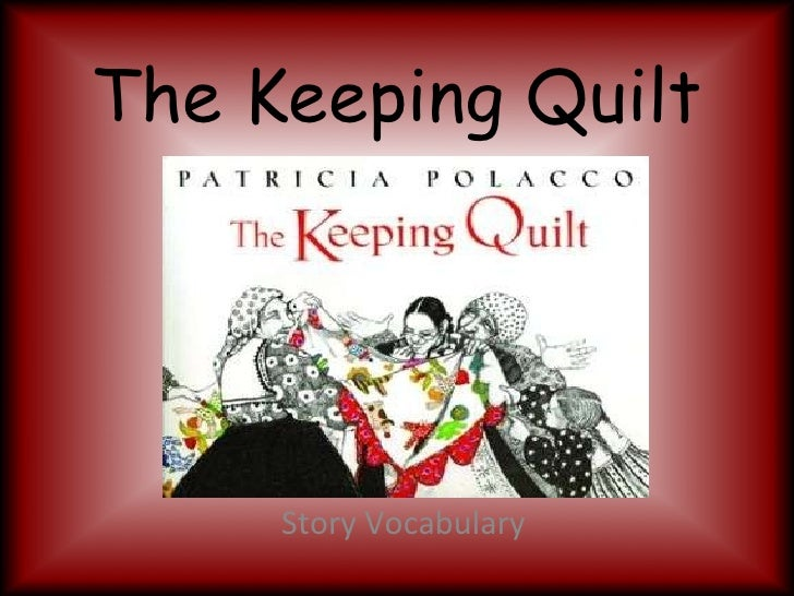 The Keeping Quilt Vocabulary : keeping quilt - Adamdwight.com
