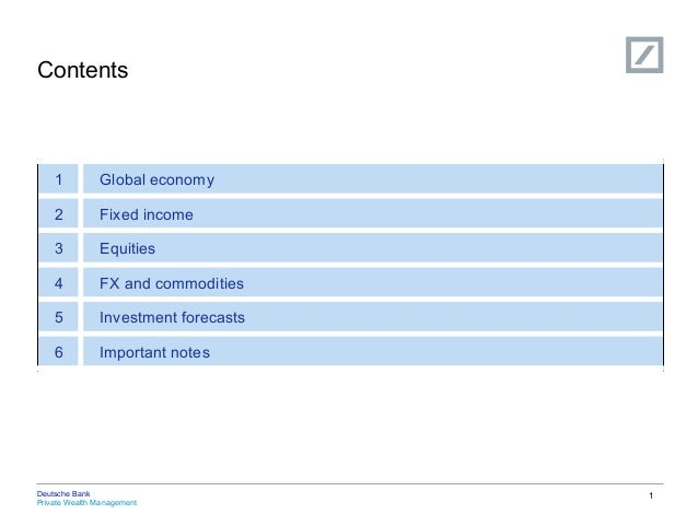 Contents    1          Global economy    2          Fixed income    3          Equities    4          FX and commodities  ...