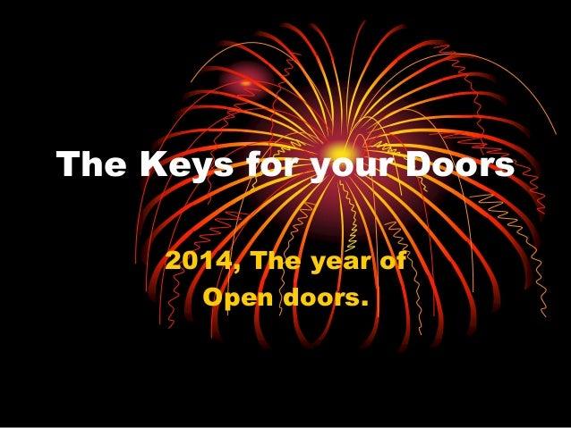 The Keys for your Doors 2014, The year of Open doors.