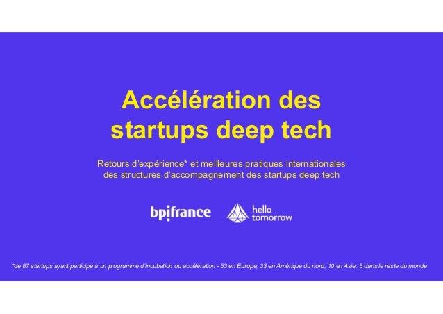 Accélération des startups deep tech Retours d'expérience* et meilleures pratiques internationales des structures d'accompa...