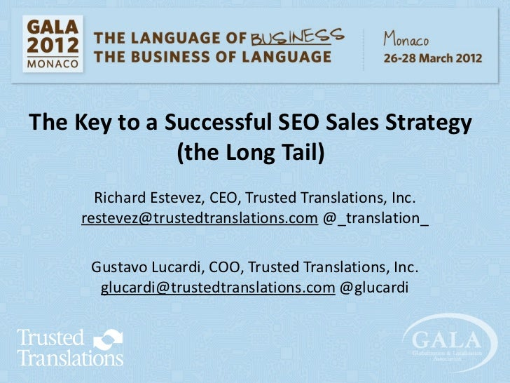 The Key to a Successful SEO Sales Strategy              (the Long Tail)      Richard Estevez, CEO, Trusted Translations, I...