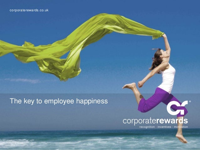 corporaterewards.co.uk  The key to employee happiness