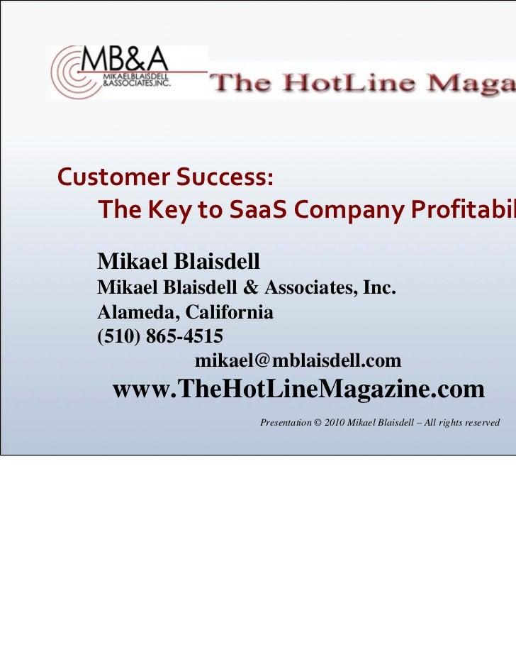 CustomerSuccess:   TheKeytoSaaSCompanyProfitability   Mikael Blaisdell   Mikael Blaisdell & Associates, Inc.   ...