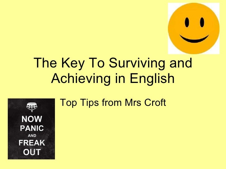 The Key To Surviving and Achieving in English Top Tips from Mrs Croft