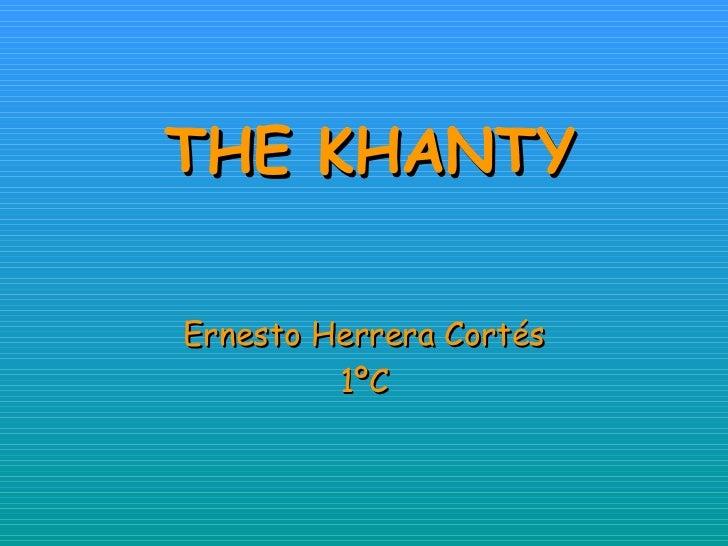 THE KHANTY Ernesto Herrera Cortés 1ºC