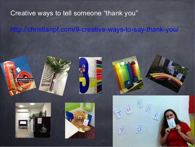 """Creative ways to tell someone """"thank you"""" http://christianpf.com/9-creative-ways-to-say-thank-you/"""