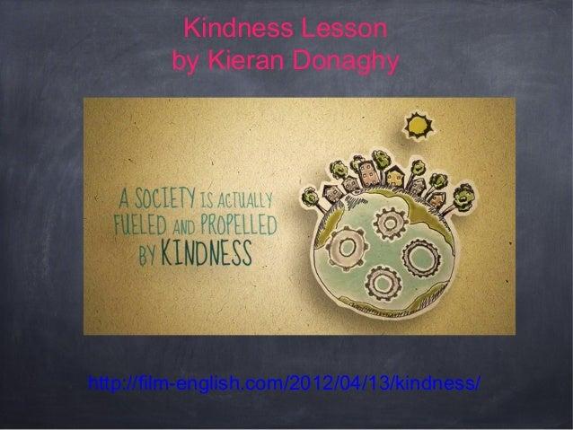 Kindness Lesson by Kieran Donaghy  http://film-english.com/2012/04/13/kindness/