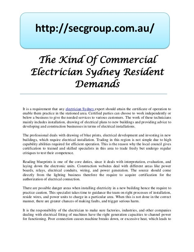 http://secgroup.com.au/       The Kind Of Commercial     Electrician Sydney Resident               DemandsIt is a requirem...