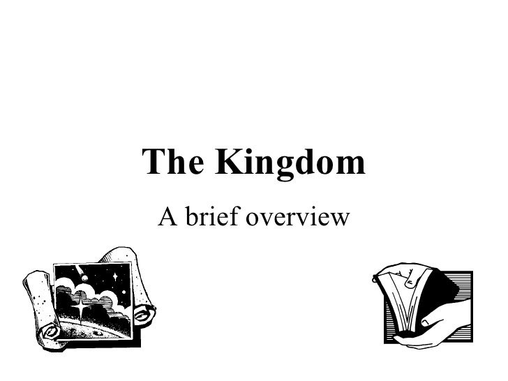 The Kingdom A brief overview