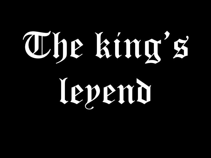 The king's leyend