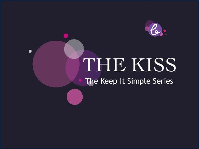 Title page   THE KISS Sub HeadingKeephere…       The goes It Simple Series