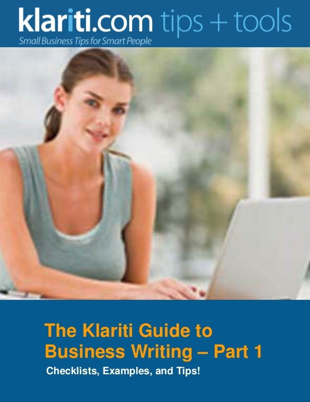 The Klariti Guide to Business Writing – Part 1 Checklists, Examples, and Tips!