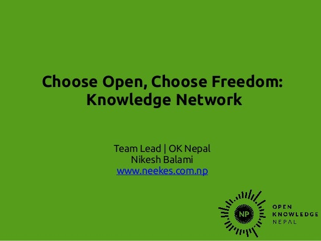 Choose Open, Choose Freedom: Knowledge Network Team Lead | OK Nepal Nikesh Balami www.neekes.com.np