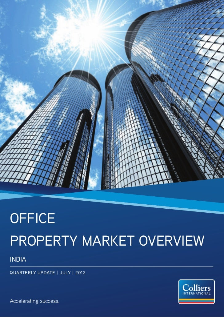 OfficeProperty Market OverviewINDIAQUARTERLY UPDATE | JULY | 2012Accelerating success.