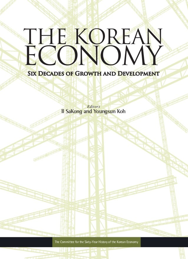 The Korean Economy Six Decades Of Growth And Development