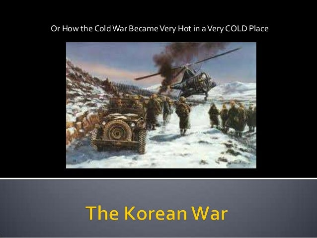 Or How the ColdWar BecameVery Hot in aVery COLD Place