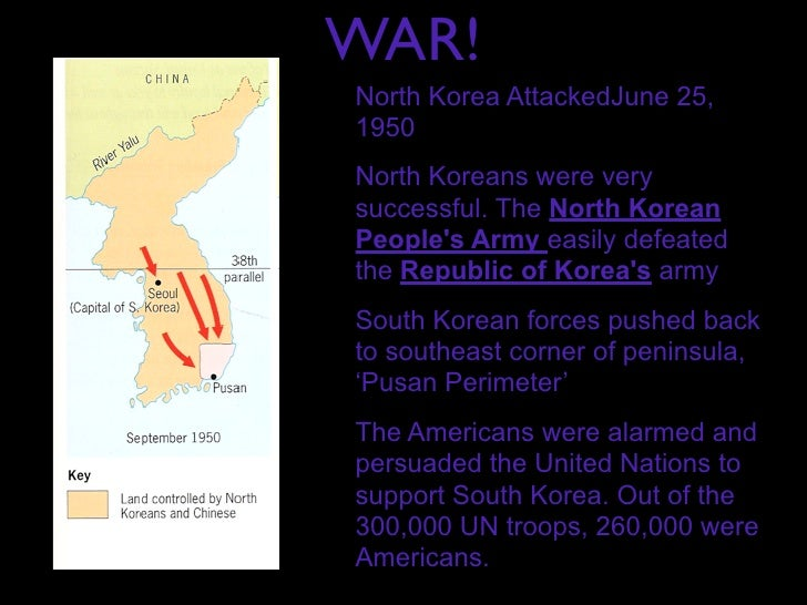 WAR!North Korea AttackedJune 25,1950North Koreans were verysuccessful. The North KoreanPeoples Army easily defeatedthe Rep...
