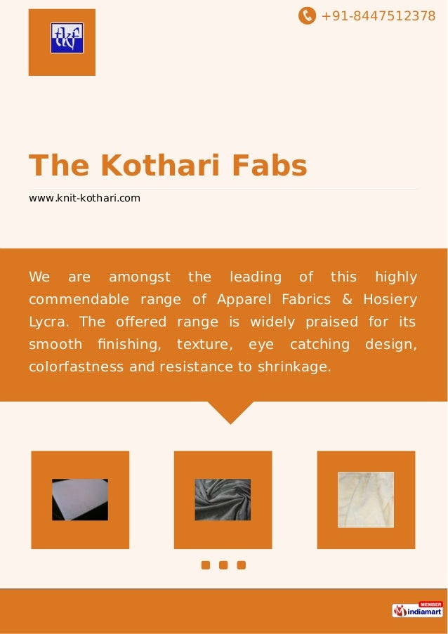 +91-8447512378 The Kothari Fabs www.knit-kothari.com We are amongst the leading of this highly commendable range of Appare...