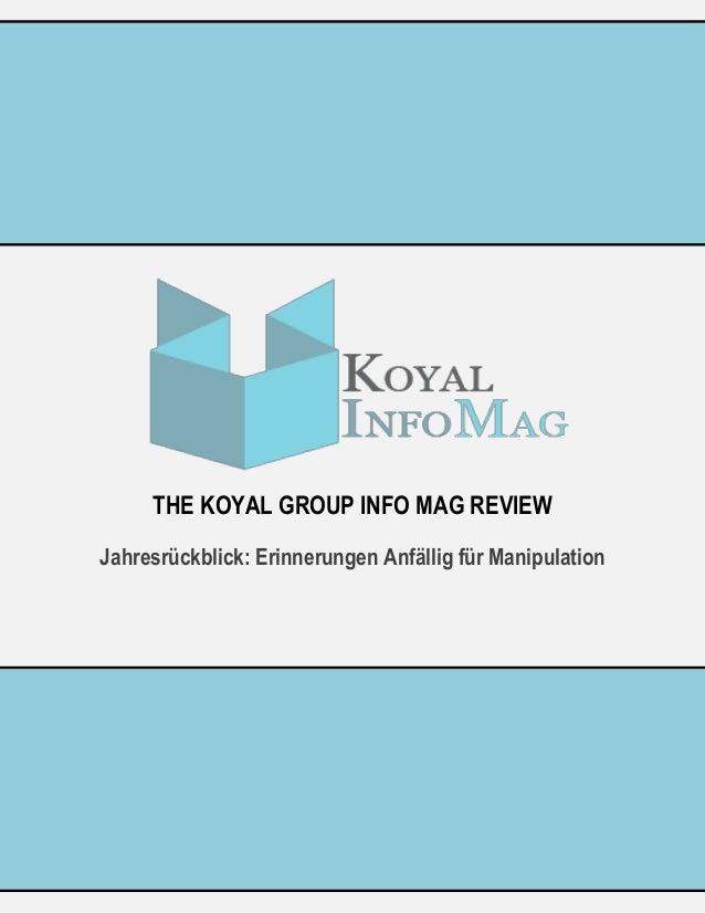 THE KOYAL GROUP INFO MAG REVIEW Jahresrückblick: Erinnerungen Anfällig für Manipulation