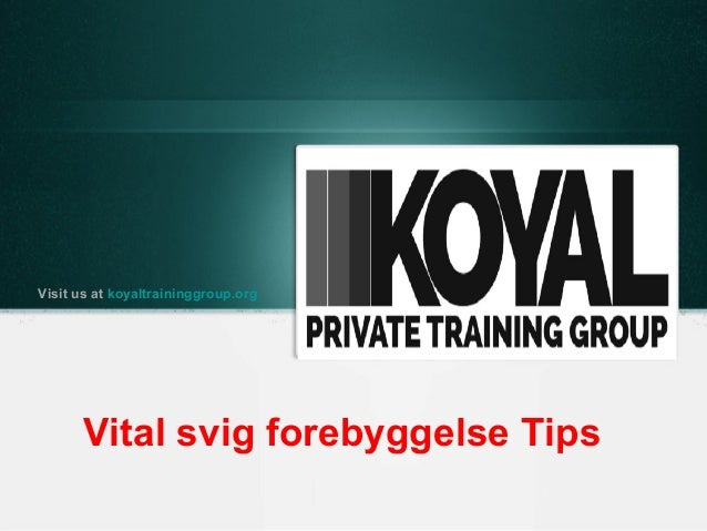 Vital svig forebyggelse Tips Visit us at koyaltraininggroup.org