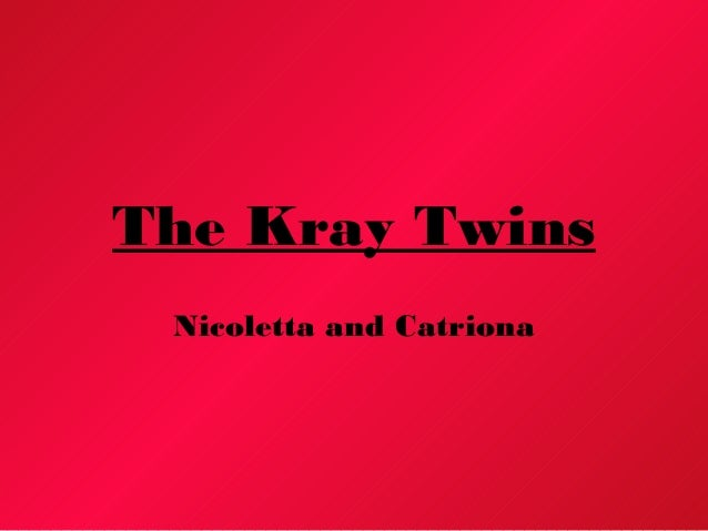 The Kray Twins Nicoletta and Catriona
