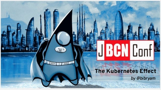 The Kubernetes Effect by @bibryam