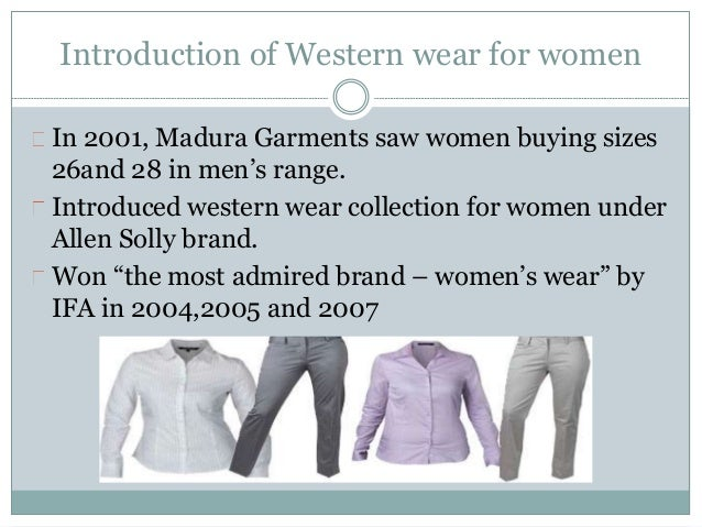 allen solly entering the indian women s western wear market Allen solly:entering the indian women's western market:  to launch women's  western wear in the indian readymade women's wear industry.