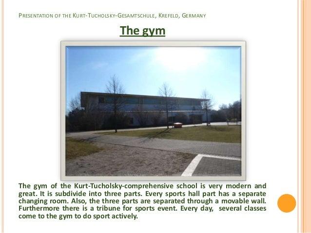 PRESENTATION OF THE KURT-TUCHOLSKY-GESAMTSCHULE, KREFELD, GERMANY                                   The gymThe gym of the ...
