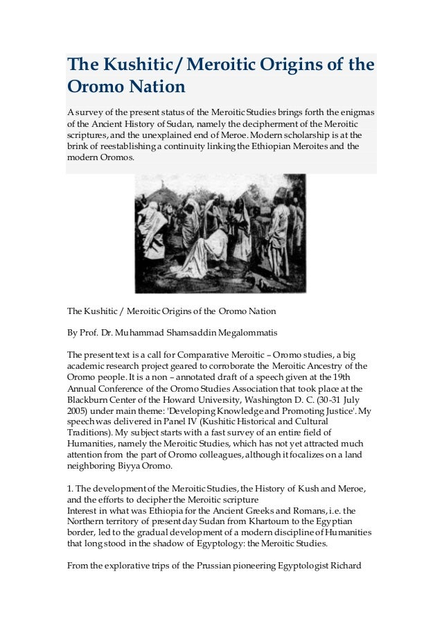 The Kushitic / Meroitic Origins of the Oromo Nation A survey of the present status of the Meroitic Studies brings forth th...