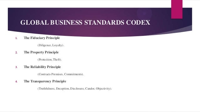 discuss the eight ethical principles in the global business standards codex Analyzing the ethical frameworks needed in decision making, which ones best align to the eight ethical principles of the global business standards of codex 5 what are the three potential conflicts of interest that can take place during the auditing process.