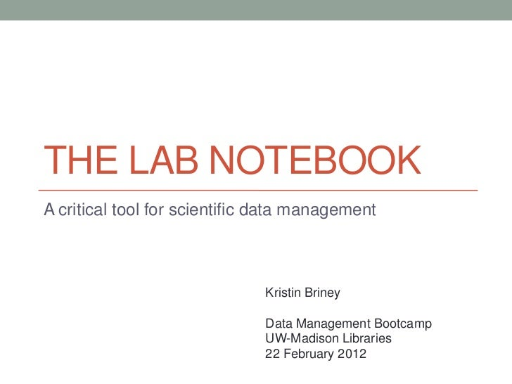 THE LAB NOTEBOOKA critical tool for scientific data management                              Kristin Briney                ...