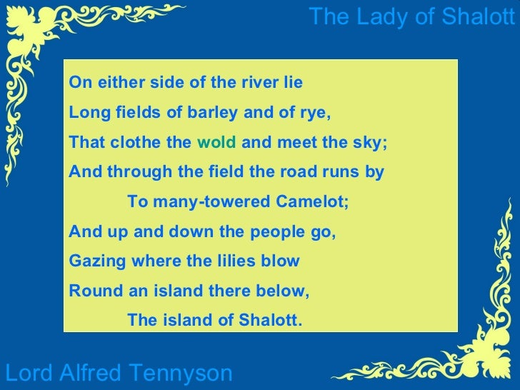 an analysis of the poem the lady of shalott by alfred lord tennyson Alfred tennyson  ulysses  it little profits that an idle king, by this still hearth, among these barren crags, match'd with an agèd wife, i mete and dole.