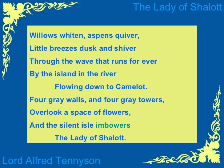 """tirra lirra by the river essays Tirra lirra, by the river sang sir lancelot,"""" in my opinion, is one of the best lines  of the poem """"the lady of shalott"""" this line of the poem signifies the breaking."""