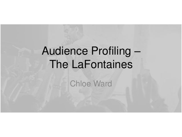 Audience Profiling – The LaFontaines Chloe Ward