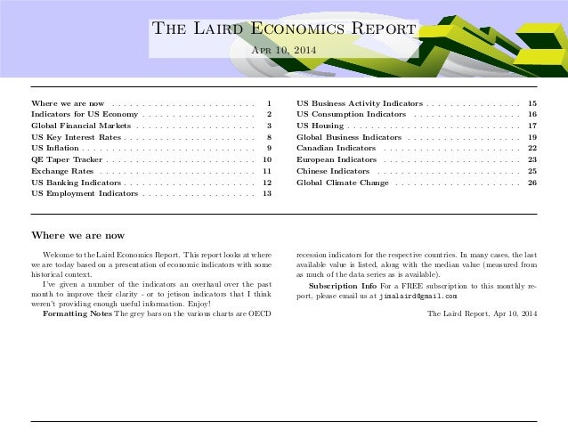 .... The Laird Economics Report Apr 10, 2014 Where we are now . . . . . . . . . . . . . . . . . . . . . . . . 1 Indicators...
