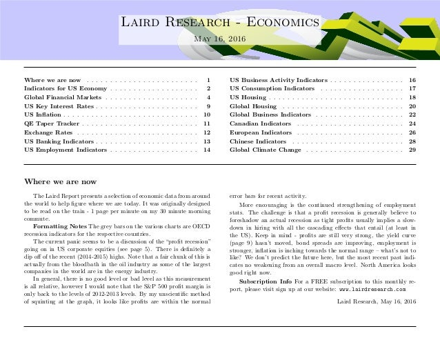 .... Laird Research - Economics May 16, 2016 Where we are now . . . . . . . . . . . . . . . . . . . . . . . . 1 Indicators...