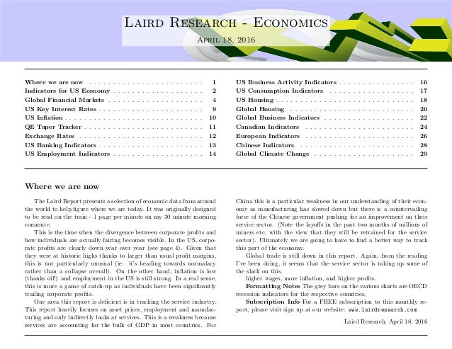 .... Laird Research - Economics April 18, 2016 Where we are now . . . . . . . . . . . . . . . . . . . . . . . . 1 Indicato...