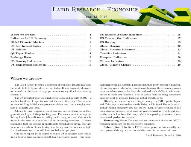 .... Laird Research - Economics June 13, 2016 Where we are now . . . . . . . . . . . . . . . . . . . . . . . . 1 Indicator...
