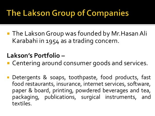   The Lakson Group was founded by Mr.Hasan Ali Karabahi in 1954 as a trading concern.  Lakson's Portfolio –  Centering a...