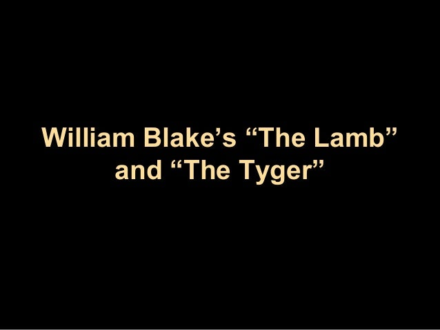 "comparing the lamb and the tyger essay Compare blake's the lamb with ""the tyger page history last edited by seda 9 years ago  simply by comparing the titles of the two works,."