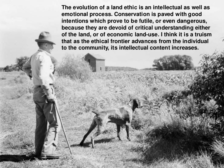 Aldo Leopold and his Land Ethic