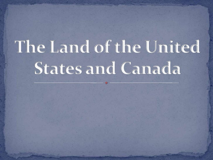 The Land of the United States and Canada<br />