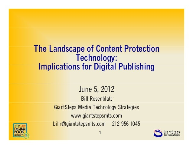 The L dTh Landscape of Content P t ti                 f C t t Protection            Technology: Implications for Digital P...