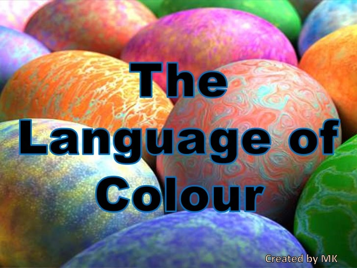 The Language of Colour<br />Created by MK<br />