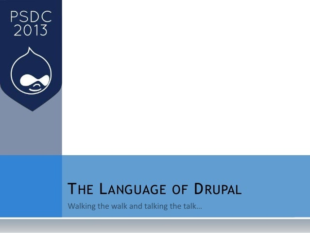 THE LANGUAGE OF DRUPAL